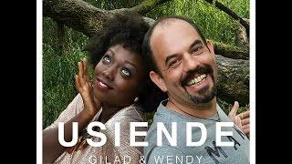 Usiende - Gilad & Wendy Kimani (Audio)