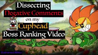 Dissecting Negative Comments on my Cuphead Boss Ranking Video