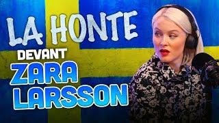 LA HONTE DEVANT ZARA LARSSON