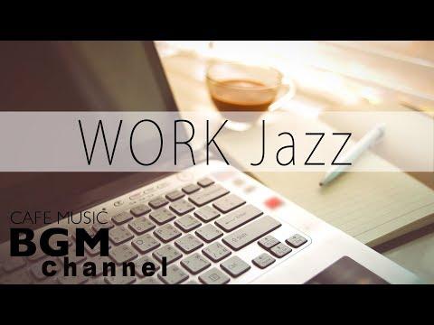 WORK Jazz - Happy Jazz & Bossa Nova - Cafe  For Work Study