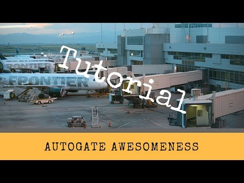 X-Plane 11 Tutorial - Autogate Awesomeness