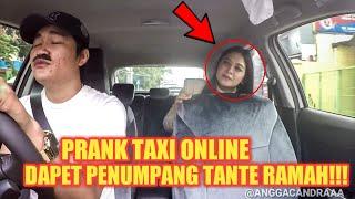 PRANK TAXI ONLINE!! DAPET PENUMPANG TANTE RAMAH BANGET