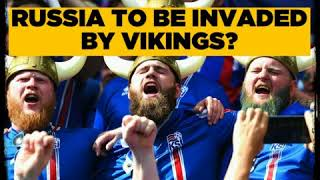 Russia Set for an Icelandic Viking Invasion? Funny Football Video.