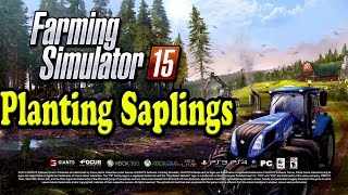 Farming Simulator 2015 - How To Plant Tree Saplings