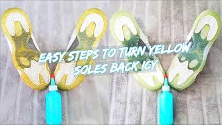 EASY Steps To Turn YELLOW Soles Back ICY | NEW & IMPROVED FORMULA 2019