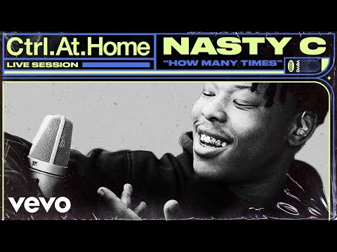 Nasty C - How Many Times (Live Session) | Vevo Ctrl.At.Home