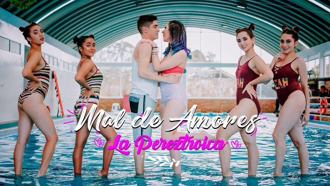 MAL DE AMORES VIDEOCLIP OFICIAL ¡La Pereztroica!