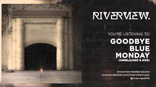 Goodbye Blue Monday Riverview b-side unreleased song.mp3