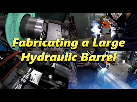SNS 156 Part 2: Fabricating a Large Hydraulic Barrel