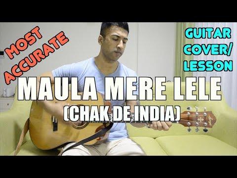 Maula Mere Le Le Meri Jaan | Chak De India | Guitar Cover + Lesson