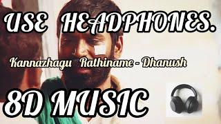   Asuran   Kannazhagu Rathiname    (8d Audio/Music)   USE HEADPHONES   Dhanush  