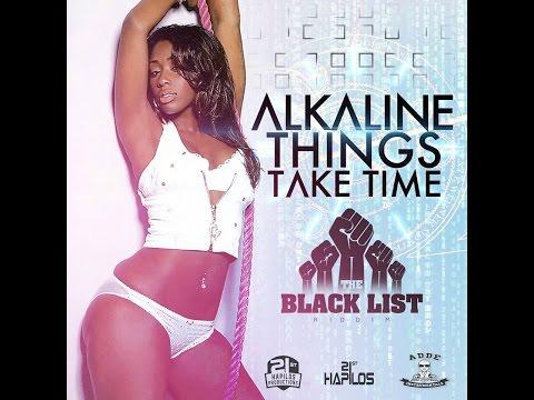 Alkaline - Things Take Time | Explicit | Black List Riddim | October 2014