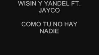 Wisin & Yandel ft. Jayco - Como tu no hay nadie
