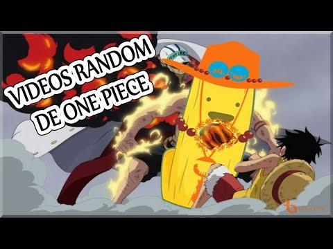 VIDEOS RANDOM DE ONE PIECE