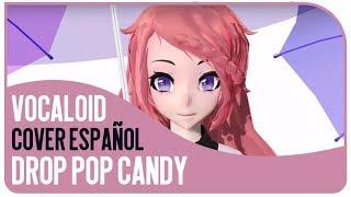 【Kura】 Vocaloid - Drop pop candy  [ Cover español ]