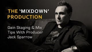 Approaching The Mixdown Gain Staging - With Producer Jack Sparrow