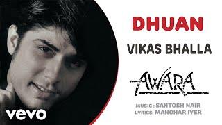 Dhuan - Awara   Vikas Bhalla   Official Hindi Pop Song