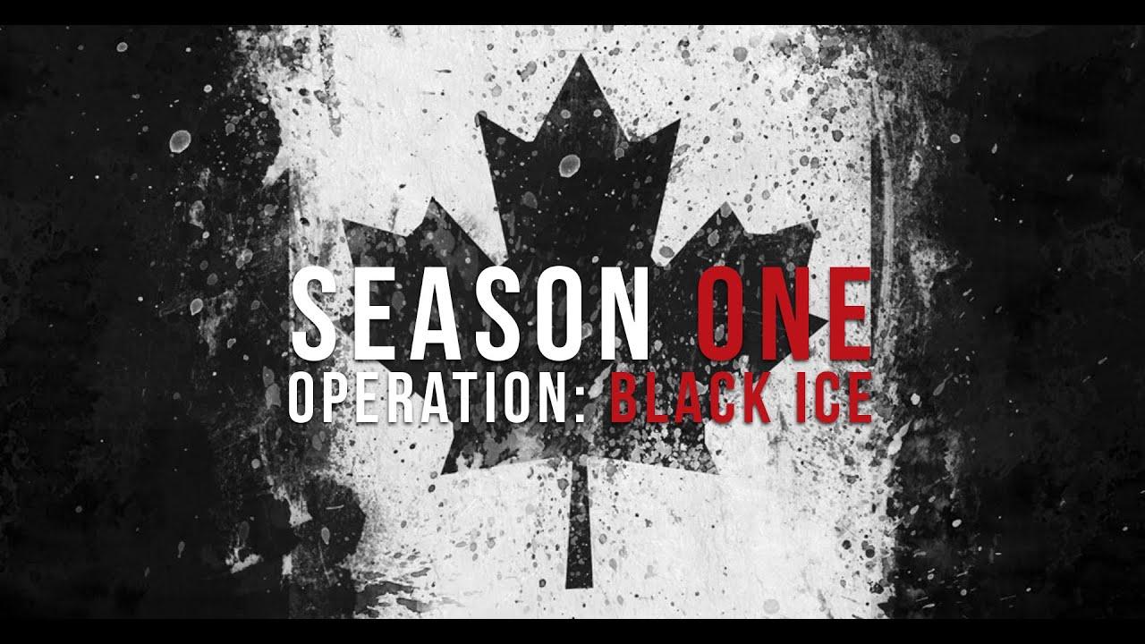 Rainbow Six Siege, Operation: Black Ice *NEW CANADIAN