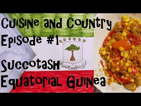 Cuisine and Country - Ep #1 - Succotash - Equatorial Guinea Cooking