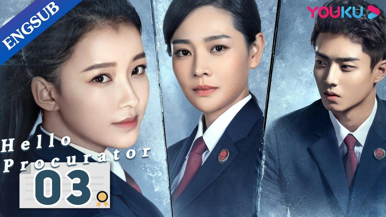 Download [Hello Procurator] EP3   Female Procurator Growth Drama   Sun Yi/Zhang Haowei/Zhu Yuchen   YOUKU