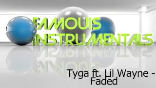 Tyga ft. Lil Wayne - Faded (Instrumental). **FREE DOWNLOAD**