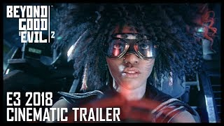 Beyond Good & Evil 2: E3 2018 Cinematic ...
