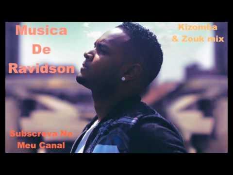 : Kizomba Mix 2016 : Novas / Best Musica De Ravidson : Zouk Love Songs