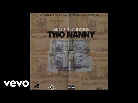 Bobby 6ix, Franco Wildlife - Two Nanny (Official Audio)