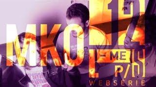 Leve-me pra sair: websérie / MKO 12