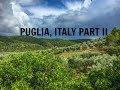 ANASTASIYA EXPLORES PUGLIA, ITALY (PART II)