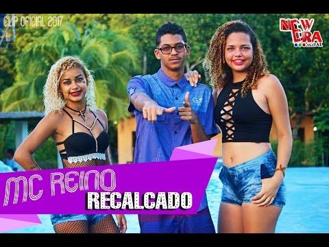 MC REINO - RECALCADO - CLIPE OFICIAL 2017