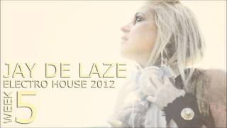 Electro House 2012 Week 05 by Jay de Laze