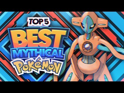 Top 5 BEST Mythical Pokemon