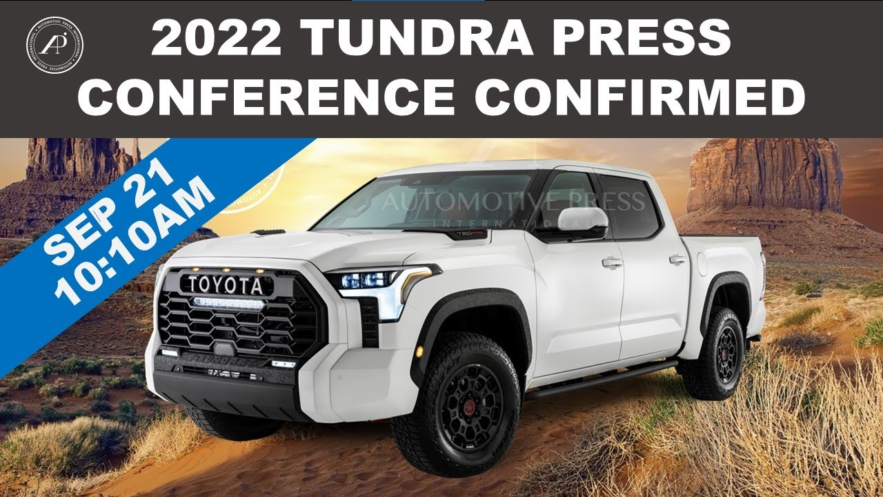 BREAKING! 2022 TOYOTA TUNDRA PUBLIC PRESS CONFERENCE CONFIRMED FOR THE FIRST TIME!