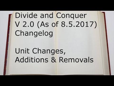 Divide And Conquer, V 2.0 (8.5.2017) Changelog - Unit Changes, Additions And Removals