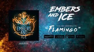 EMBERS & ICE -  Flamingo | Official Audio Stream