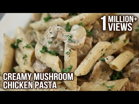 Creamy Mushroom Chicken Pasta | Pasta Recipes | Italian Food | Chicken & Mushroom Pasta by Neelam