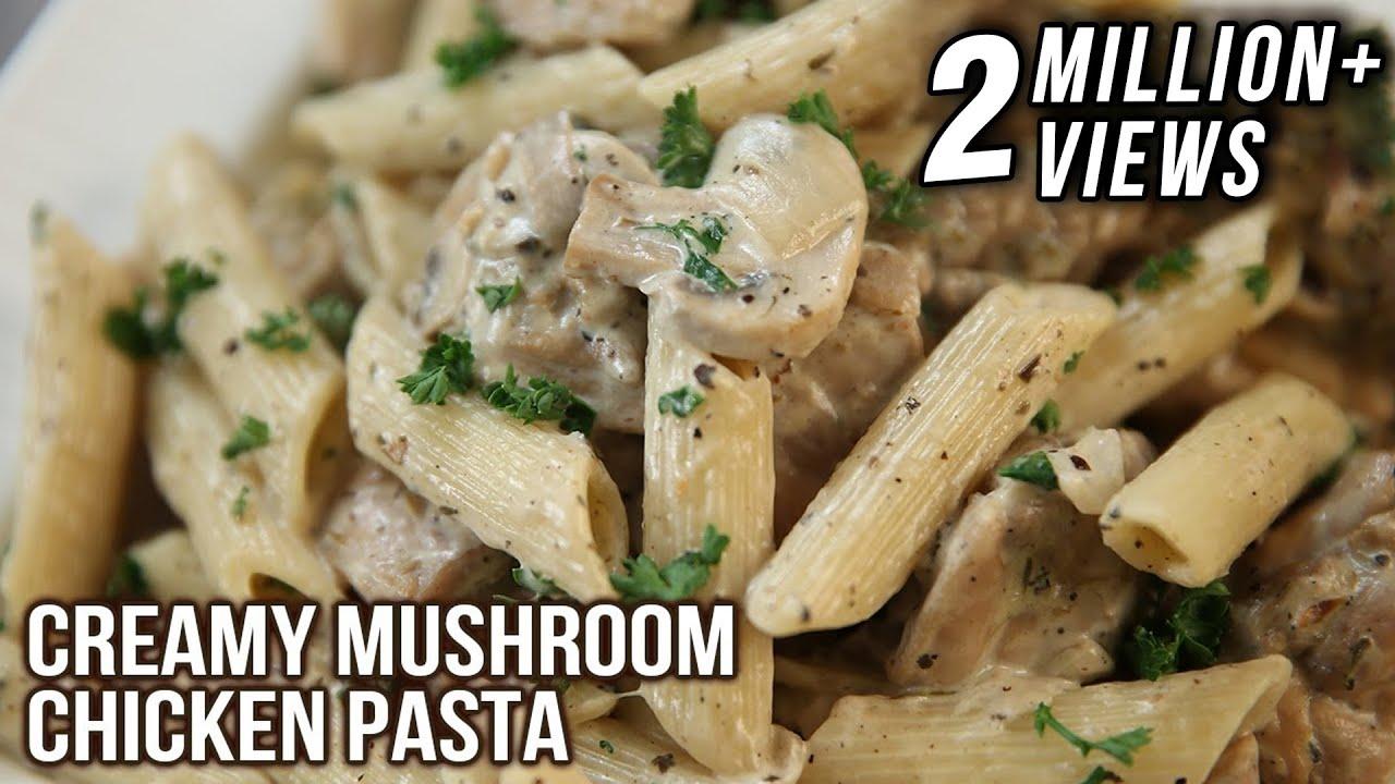 Creamy Mushroom Chicken Pasta | Pasta Recipes | Italian Food