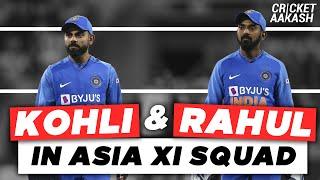 KOHLI & RAHUL in ASIA XI Squad   Cricket Aakash   Asia XI vs World XI Preview