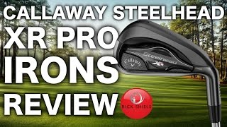 NEW CALLAWAY STEELHEAD XR PRO IRONS REVIEW