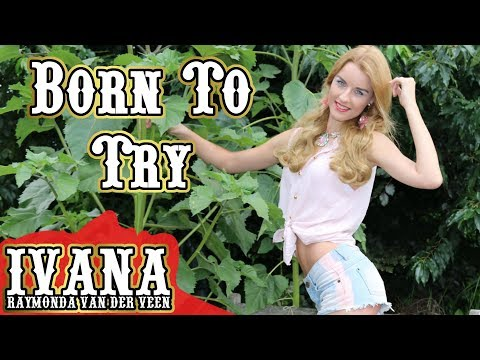 Delta Goodrem - Born To Try (Official Music Video Cover by Ivana) 4k