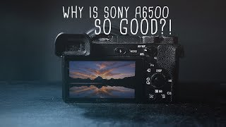 7 Reasons SONY A6500 is still WORTH IT in 2019