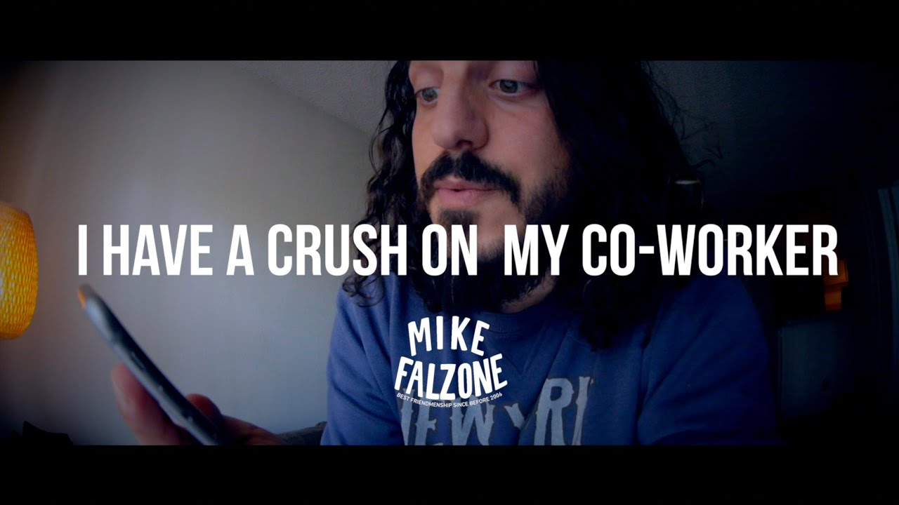 I Have A Crush On My Co-Worker (by @mikefalzone)
