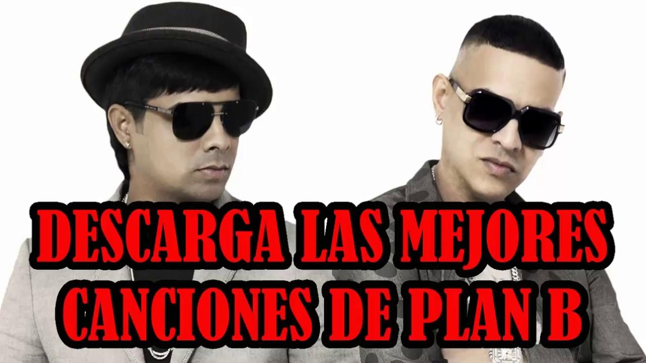 Descarga Las Mejores Canciones De Plan B Youtube
