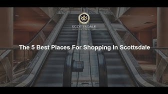 The 5 Best Places For Shopping In Scottsdale