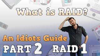 What is RAID? An idiots guide to RAID - Part 2 - RAID 1