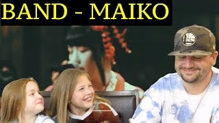 DAD AND DAUGHTERS REACTIONS TO BAND - MAIKO - SECRET MAIKO LIPS !!!