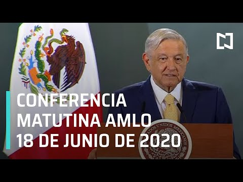 Conferencia matutina AMLO/ 18 de junio de 2020