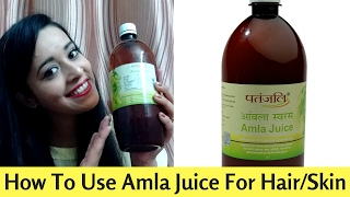 How to use Amla Juice for Skin, Hair and Weight Loss | Patanjali Amla Juice | Just another girl