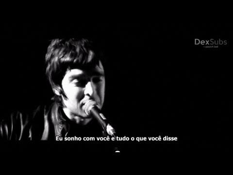 Oasis - Slide Away - Legendado • [BR | Noel Gallagher Live London 2006]